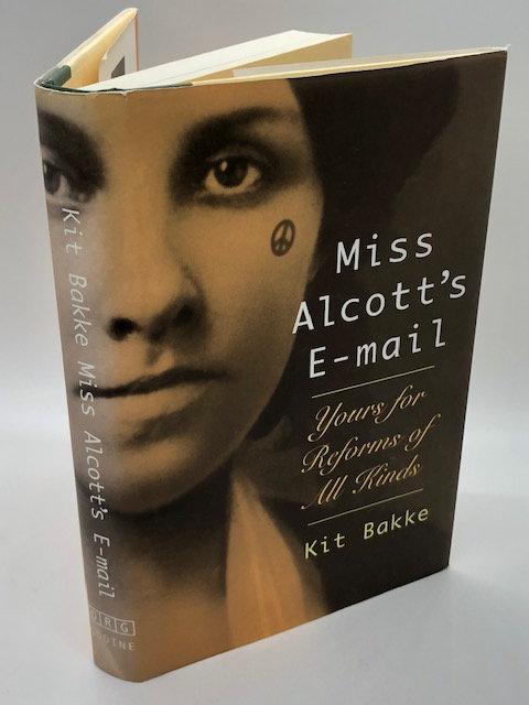 Miss Alcott's Email: A Bio-Memoir, by Kit Bakke
