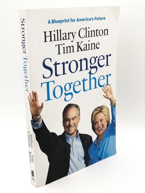 Stronger Together, by Hillary Clinton and Time Kaine
