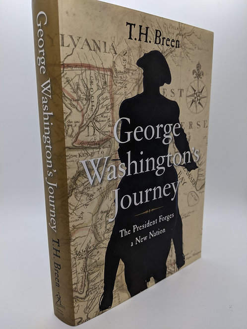 George Washington's Journey: The President Forges a Nation