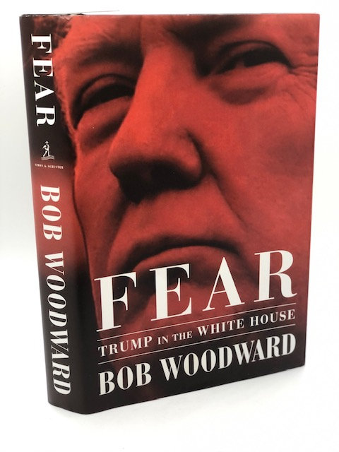 Fear: Trump In The White House, by Bob Woodward
