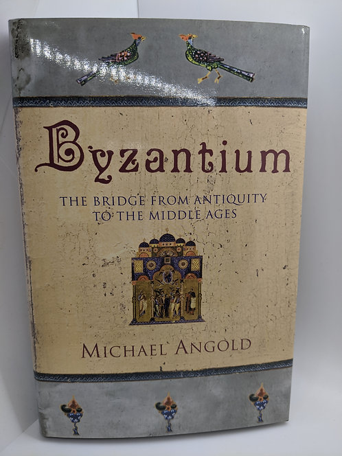 Byzantium: The Bridge from Antiquity to the Middle Ages