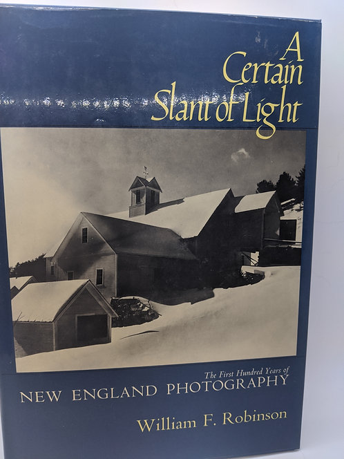 A Certain Slant of Light: The First 100 Years of New England Photography