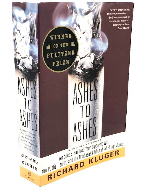 Ashes to Ashes: America's Hundred-Year Cigarette War