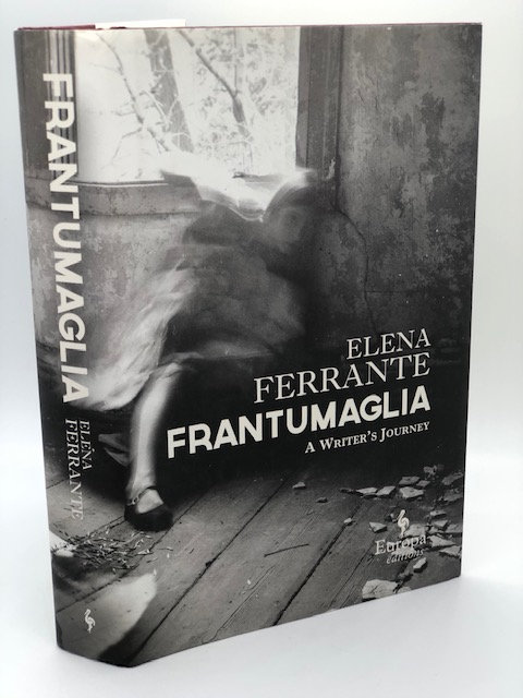 Frantumaglia: A Writer's Journey, by Elena Ferrante