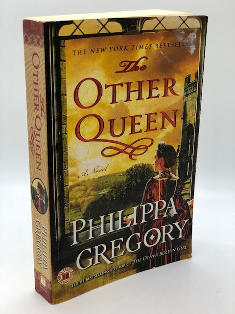 The Other Queen: A Novel (The Plantagenet and Tudor Novels), by Philippa Gregory