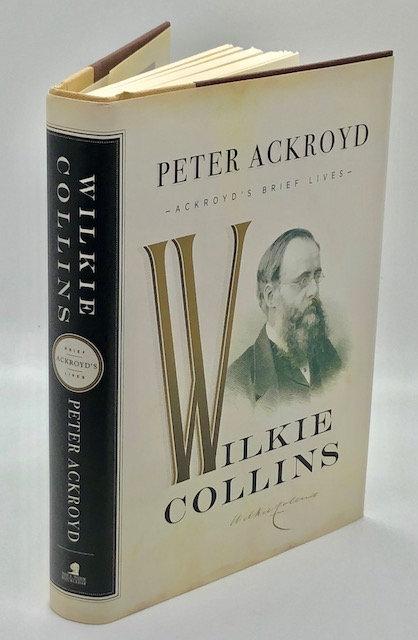 Wilkie Collins: A Brief Life (Ackroyd's Brief Lives)