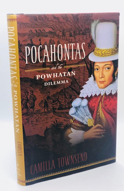Pocahontas and the Powhatan Dilemma, by Camilla Townsend