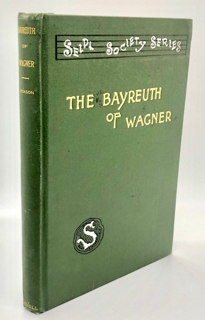The Bayreuth of Wagner, Seidl Society Series