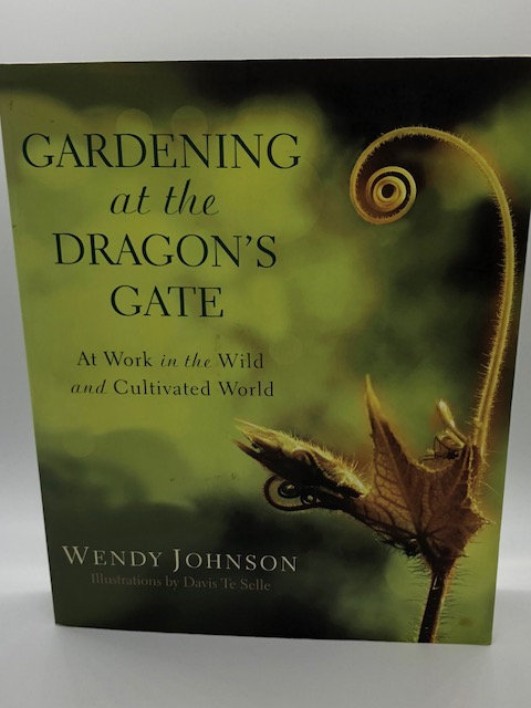 Gardening at the Dragon's Gate: At Work in the Wild and Cultivated World