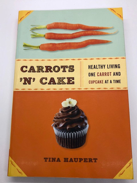 Carrots 'N' Cake: Healthy Living One Carrot and Cupcake at a Time