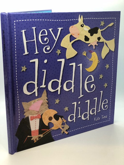 Hey Diddle Diddle, by Kate Toms
