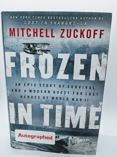 Frozen in Time:  Epic Story of Survival & a Modern Quest for Lost Heroes of WWII