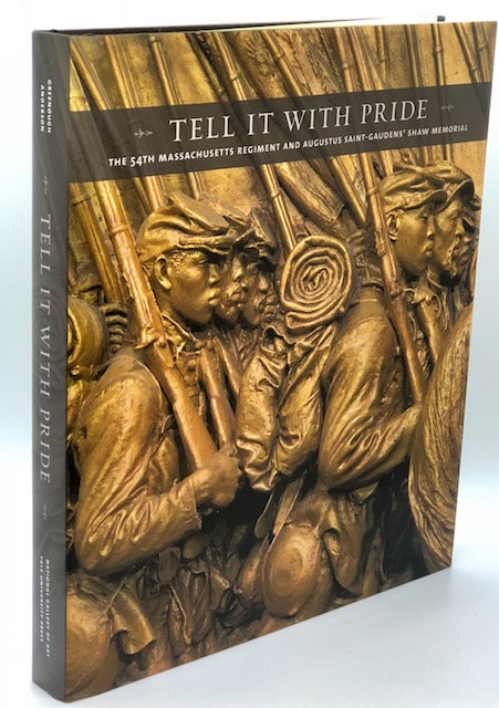 Tell It With Pride: The 54th Massachusetts Regiment [and the] Shaw Memorial