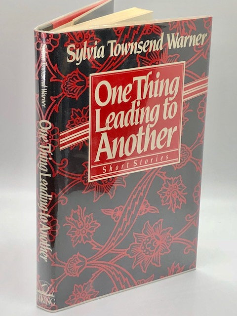 One Thing Leading to Another: Short Stories, by Sylvia Townsend Warner