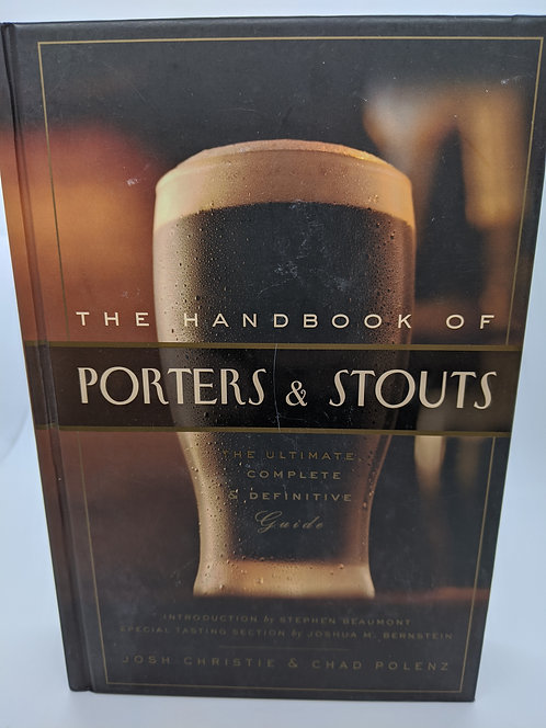The Handbook of Porters & Stouts: The Ultimate, Complete & Definitive Guide