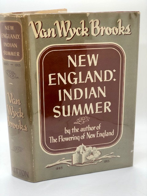 New England: Indian Summer (1865 - 1915), by Van Wyck Brooks