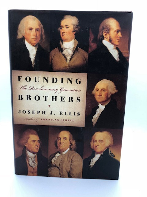 Founding Brothers: The Revolutionary Generation, by Joseph Ellis (Hardcover)
