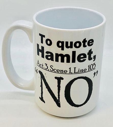 "Shakespeare's Hamlet ""No"" Mug"
