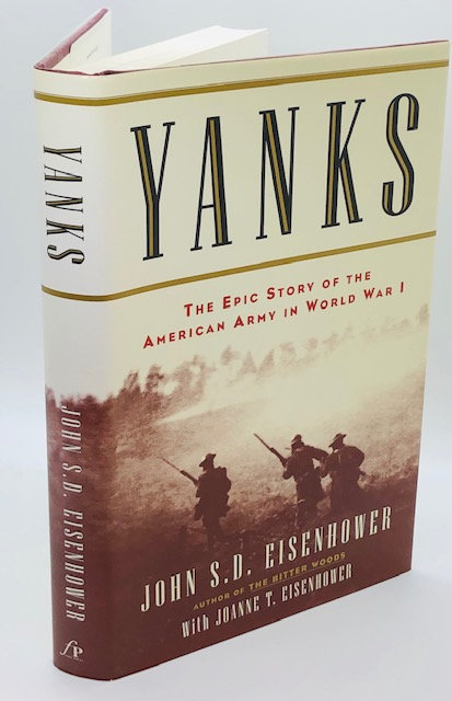 Yanks; The Epic Story of the American Army in World War I