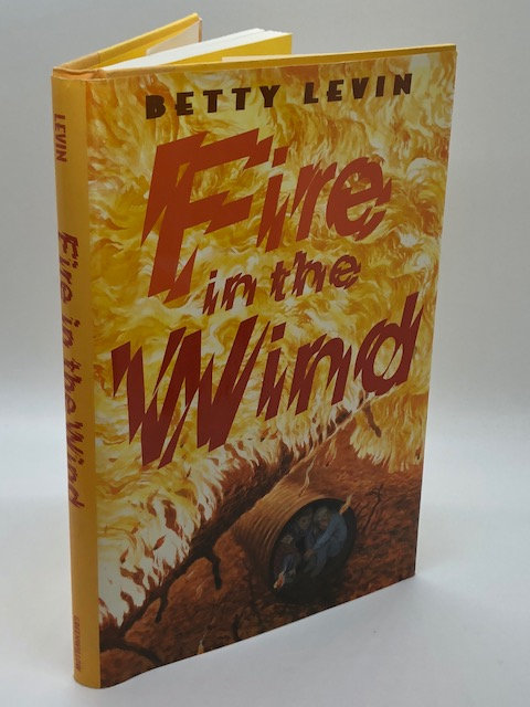 Fire In The Wind, by Betty Levin