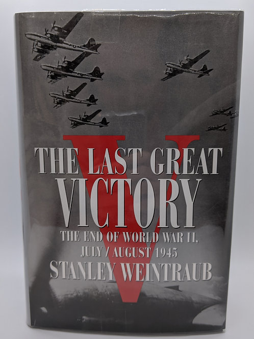 The Last Great Victory: The End of World War II, July/Aug. 1945