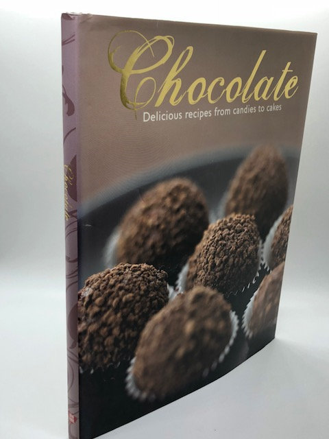 Chocolate: Delicious Recipes From Candies to Cakes