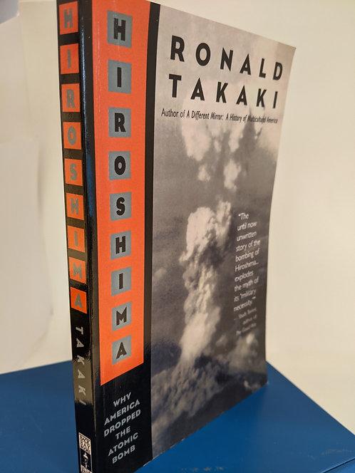 Hiroshima; Why America Dropped the Atomic Bomb