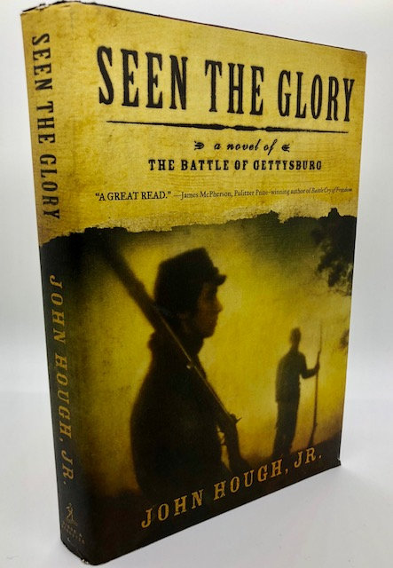 Seen The Glory: A Novel of The Battle of Gettysburg, by Jouh Hugh, Jr.