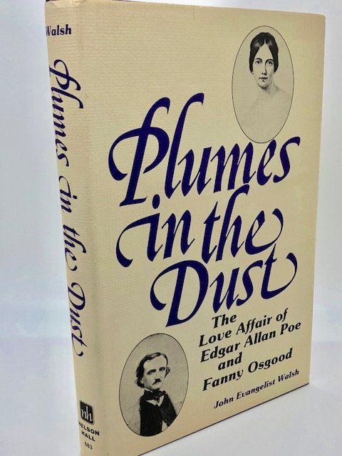 Plumes In the Dust: The Love Affiar of Edgar Allan Poe and Fanny Osgood