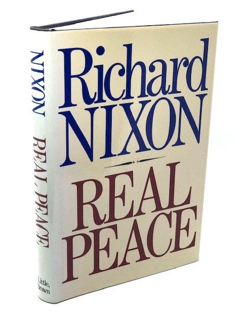 Real Peace, by Richard Nixon