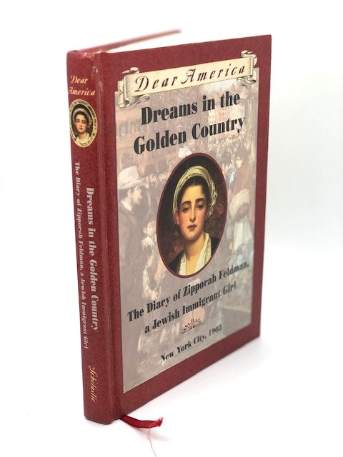 Dreams in the Golden Country: The Diary of Zipporah Feldman a Jewish Immigrant