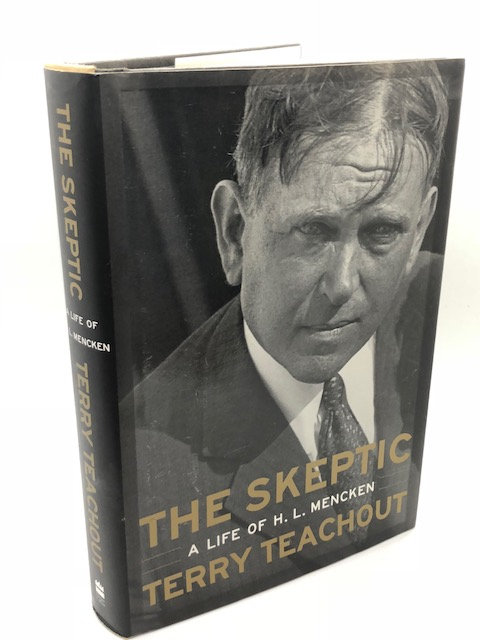 The Skeptic: A Life of H. L. Mencken, by Terry Teachout