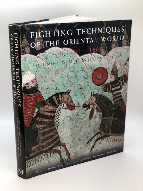 Fighting Techniques Of The Oriental World AD 1200-1860