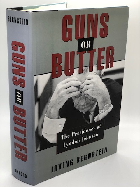 Guns or Butter: The Presidency of Lyndon B. Johnson