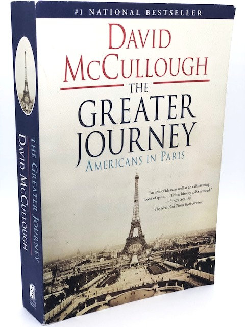 The Greater Journey: Americans In Paris, by David McCullough
