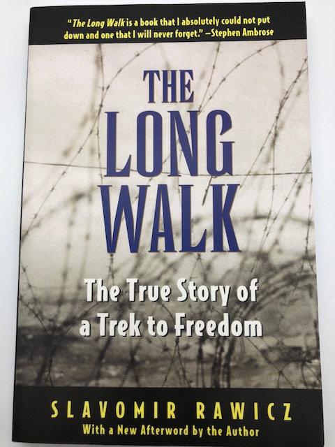 The Long Walk: The True Story of a Trek to Freedom, by Slavomir Rawicz