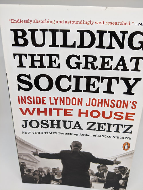 Building the Great Society: Inside Lyndon Johnson's White House