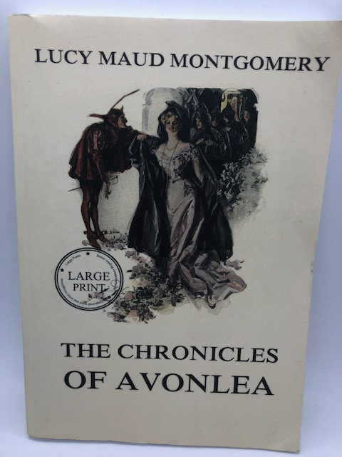 Chronicles of Avonlea, by Lucy Maude Montgomery