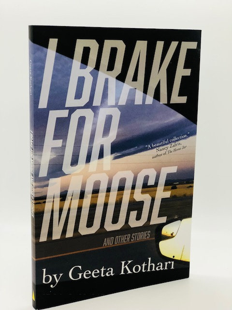 I Brake For Moose, and Other Stories, by Geeta Kothari