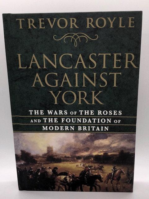Lancaster Against York, by Trevor Royle