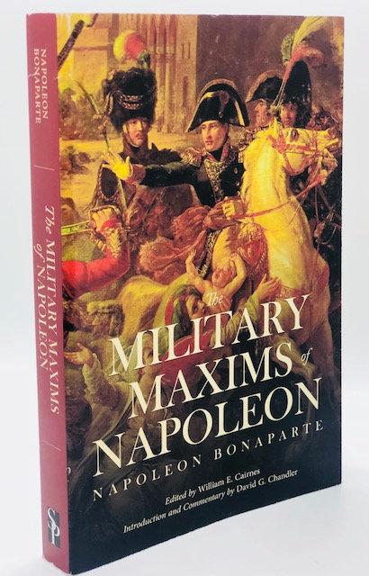 The Military Maxims of Napoleon, by Napoleon Bonaparte