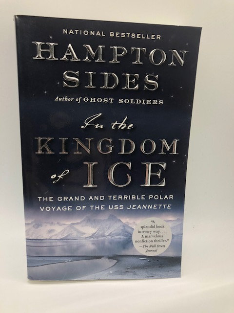 In The Kingdom of Ice (Paperback), by Hampton Sides