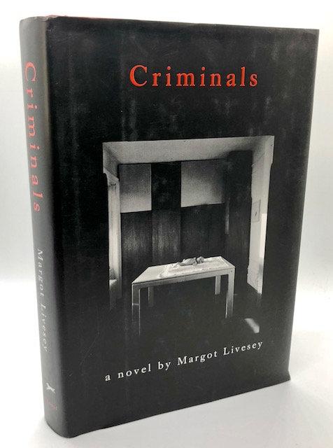 Criminals: A Novel, by Margot Livesey