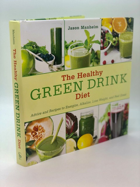 The Healthy Green Drink Diet, by Jason Manheim