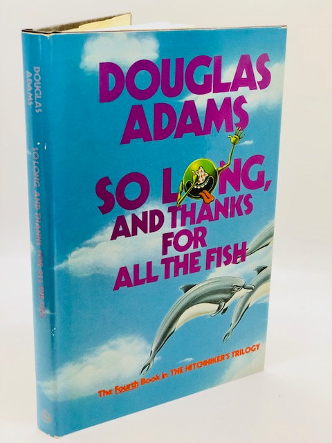 So Long, And Thanks For The Fish, by Douglas Adams