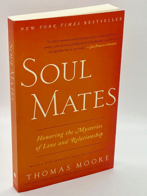 Soul Mates: Honoring the Mysteries of Love and Relationship, by Thomas Moore