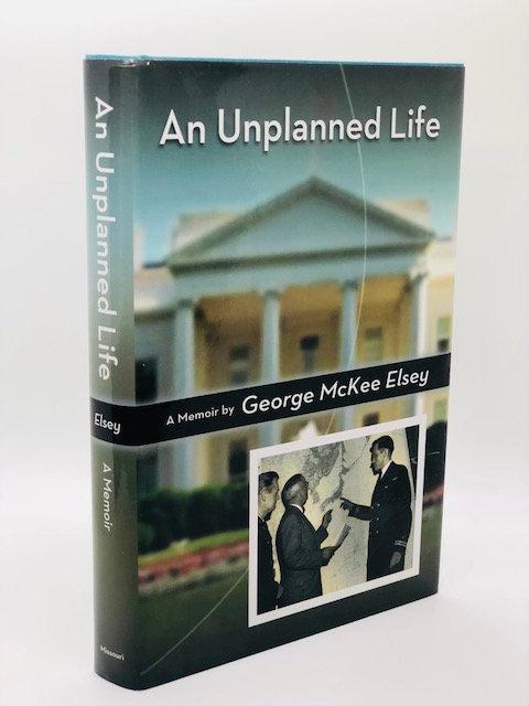 An Unplanned Life: A Memoir, by George McKEe Elsey