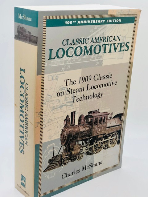 Classic American Locomotives: The 1909 Classic on Steam Technology