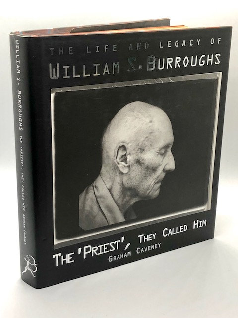 The 'Priest', They Called Him. Life & Legacy William S. Burroughs