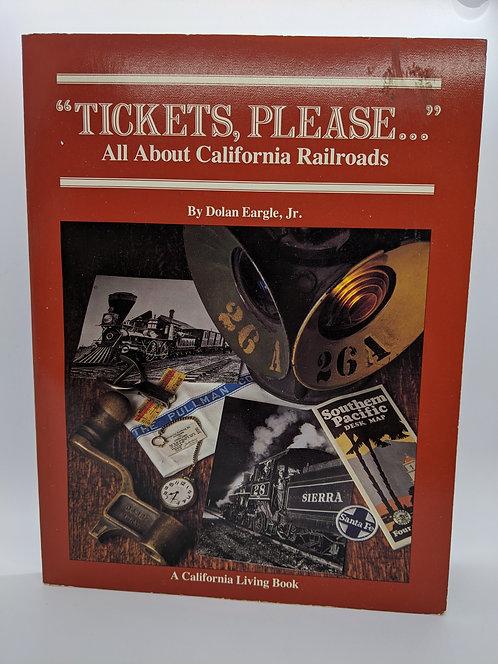 """Tickets Please"" . . . All about California Railroads"